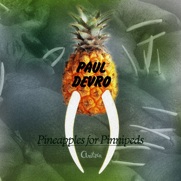 Paul Devro &#8211; Pineapple for Pinnepeds (FREE Moombahton Mix!)