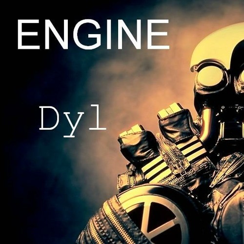 DJ Dyl ENGINE (CLIP) by dyl