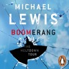 Michael Lewis: Boomerang: The Meltdown Tour (Audiobook Extract) read by Dylan Baker