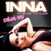 Bob Taylor feat. Inna - Deja Vu (Clubberz' Sound Makerz Remake)