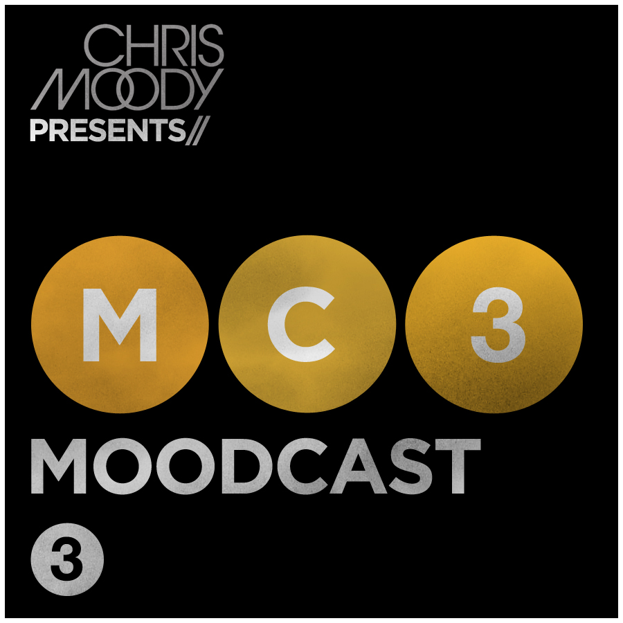Chris Moody - Moodcast #3 - FREE DOWNLOAD