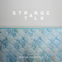 Strange Talk Sexual Lifestyle Artwork