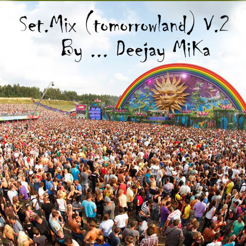 Set Mix (Tomorrow Land),,,By.DJ Mika
