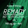 Hot - Nik og Jay vs. No Superstar - Remady (Wittrup & Krede mix)