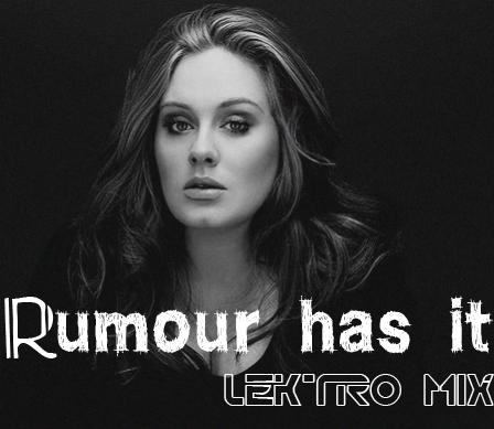Adele – Rumour Has It (Lektro Mix) [Free Download]