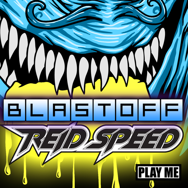 Reid Speed &#8211; Blastoff Mix (Free Download!)