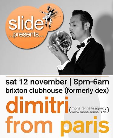 2011.11.12 - DIMITRI FROM PARIS (LIVE) @ BRIXTON CLUBHOUSE, LONDON, FOR SLIDE UK Artworks-000014049698-y8w324-original