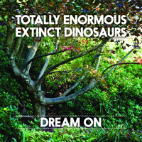Totally Enormous Extinct Dinosaurs Dream On Artwork
