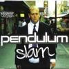 pendulum slam :/