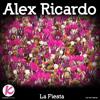 Alex Ricardo - La Fiesta (Original Mix) : Kushtee Records OUT NOW