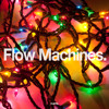 Flow Machines - I Was Born On Christmas Day