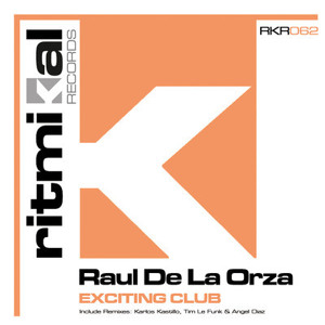 Raul De La Orza - Exciting Club (Angel Diaz Remix) SC