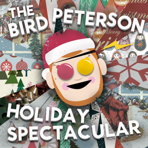Bird Peterson's Holiday Spectacular