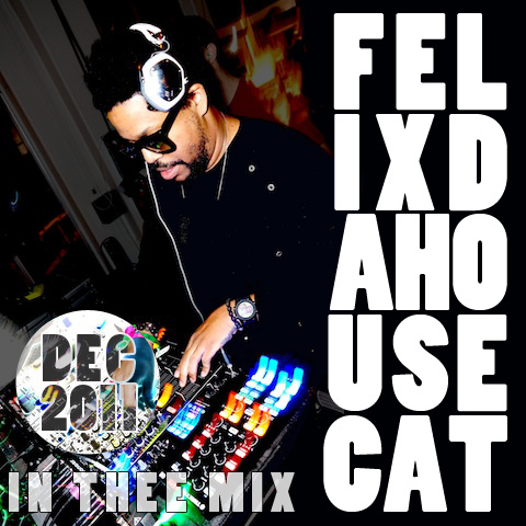 2011.12.21 - Felix da Housecat - In Thee Mix Dec 2011 Artworks-000015627969-94c986-original