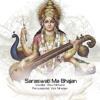 Saraswatie Ma Bhajan