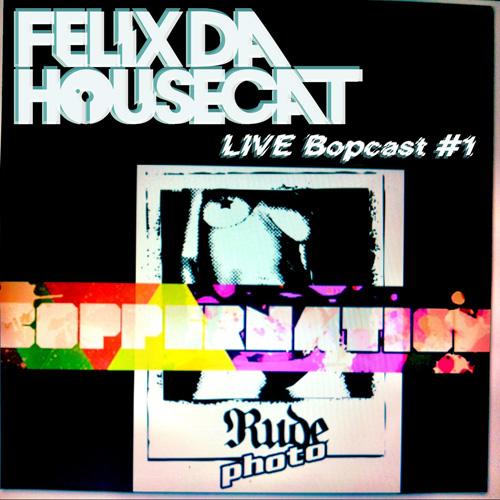 2011.12.28 - FELIX DA HOUSECAT - BOPPER NATION LIVE BOPCAST #1 [12-28-2011]  Artworks-000016007688-bgx6gc-original