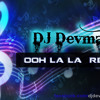 Ooh La La Tu Hai Meri Fantasy (dirty picture) - Remix by DJ Devmani