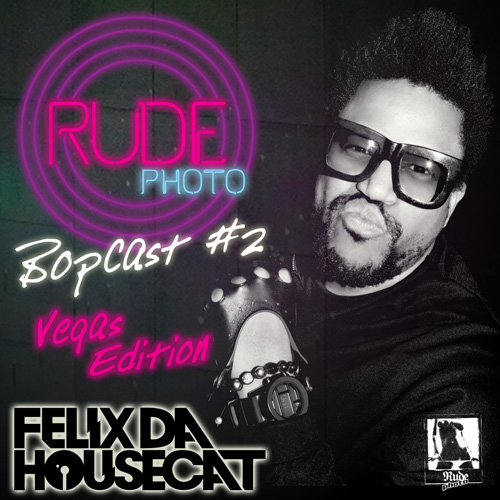 2012.01.10 - FELIX DA HOUSECAT - BOPPER NATION #2 - RUDE PHOTO - VEGAS EDITION [01-10-2012] Artworks-000016592302-rspp3d-original