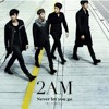 2AM-Never Let You Go