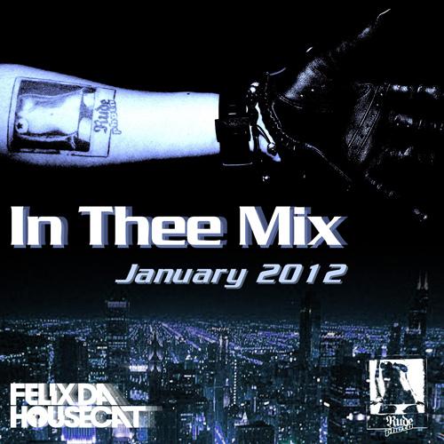 2012.01.19 - Felix Da Housecat - In Thee Mix Jan 2012  Artworks-000016988951-g53cqm-original