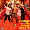 Zindagi Na Milegi Dobara (2011) - Ik Junoon (Remix)