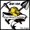 Coal Miners Lullaby - Mini Thin on itunes, spotify, google play