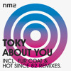 Toky - About You (Fur Coat + Hot Since 82 Remixes) // NM2 OUT NOW