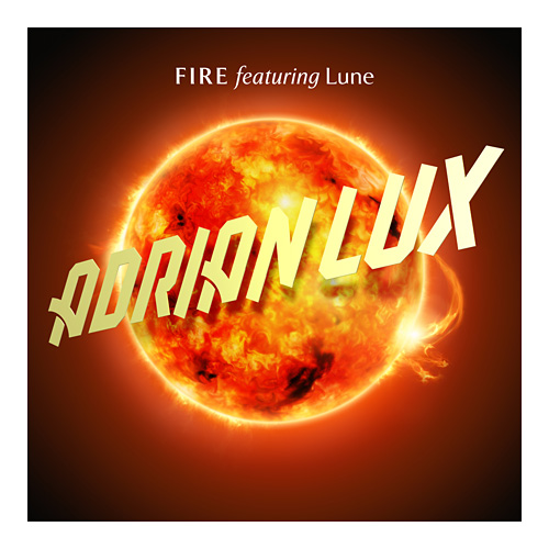 Adrian Lux feat. Lune - Fire (incl. R3hab, Jeremy Olander, Style Of Eye Remixes)