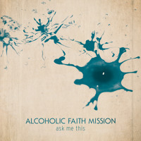 Alcoholic Faith Mission Running With Insanity Artwork