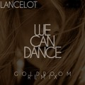 Lancelot We Can Dance (Goldroom Remix) Artwork