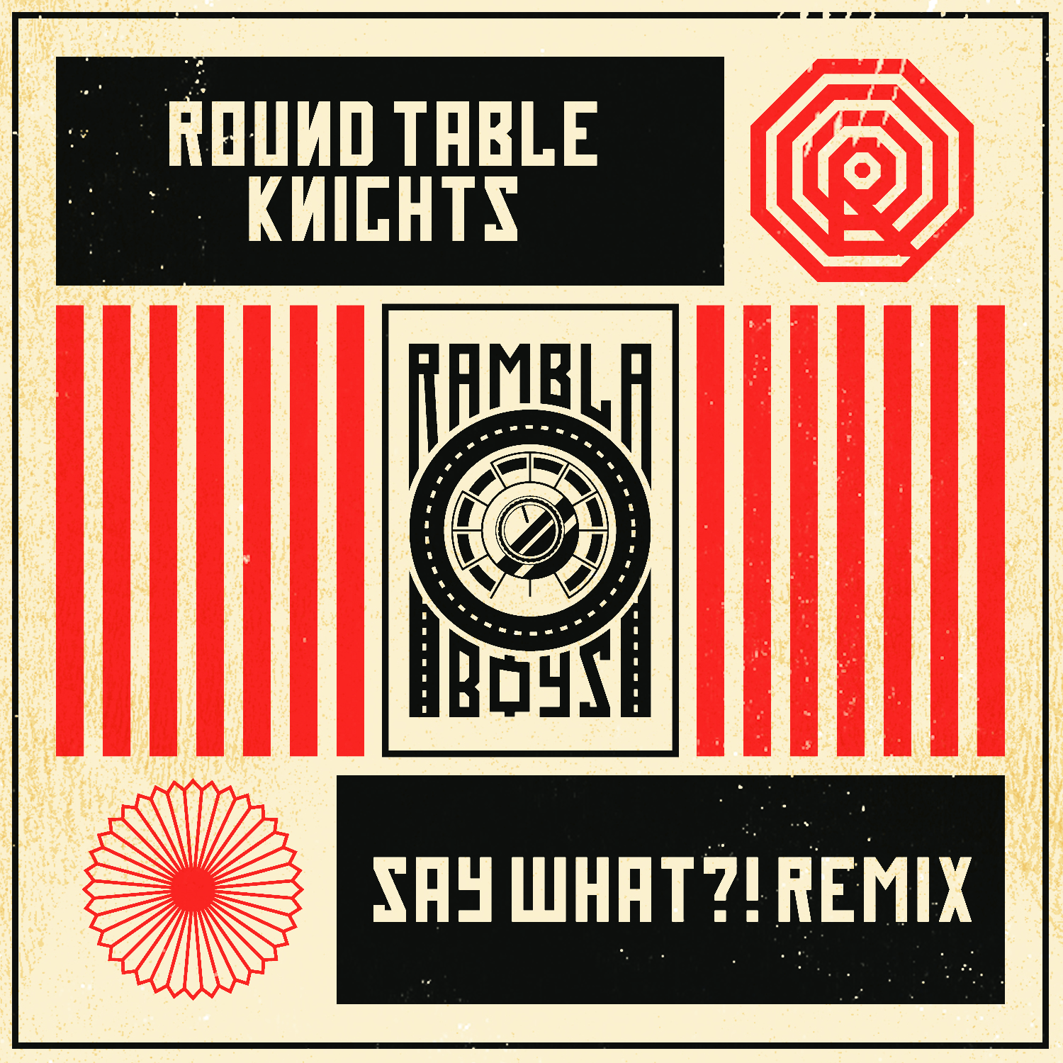 Round Table Knights // Say What?! (Rambla Boys Remix)