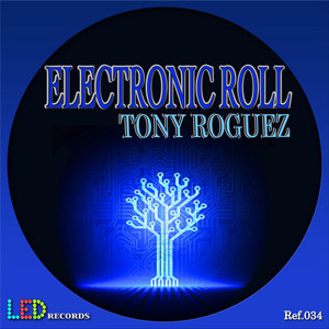 Tony Roguez - Electronic Roll (Angel Diaz Remix) SC