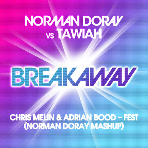 FREE MP3: Norman Doray vs Chris Melin & Adrian Boodh - Breakaway Fest (Norman Doray Mashup)