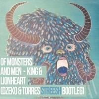 Of Monsters and Men King and Lionheart (Dzeko & Torres Streesh Bootleg) Artwork