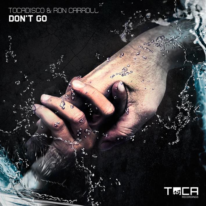 Tocadisco & Ron Carroll - Don't Go
