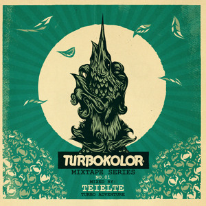 TURBOKOLOR MIXTAPE SERIES #1 MIXED BY TEIELTE - TURBO ADVENTURE