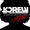 Gotye - Somebody That I Used To Know Ft. Kimbra (KDrew Remix)