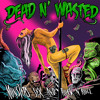 Dead N wasted - Whiskey sex machine (album version)