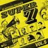 SUPER 7 Volume 5 ft. JAZZY JEFF, REVOLUTION, Z-TRIP, VAJRA, GASLAMP KILLER, MICK BOOGIE