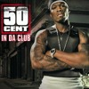 50 Cent - IN DA CLUB (remix) ft. P. Diddy, Mary J Blige & Beyonce