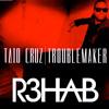 Taio Cruz  - Troublemaker (R3hab Remix)