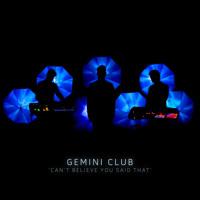 Gemini Club Can't Believe You Said That Artwork