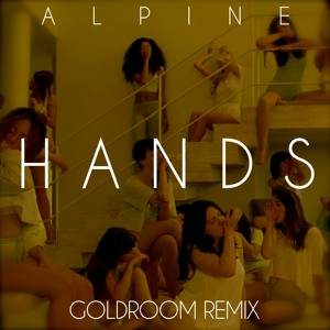 Hands (Goldroom Remix) by Alpine