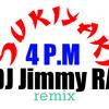 SUKIYAKI - 4PM DJ Jimmy RA remix