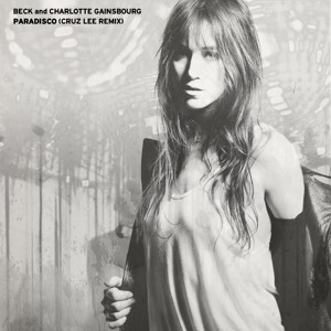 Paradisco (Cruz Lee remix) by Beck and Charlotte Gainsbourg