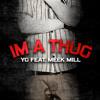 Im A Thug feat meek mill