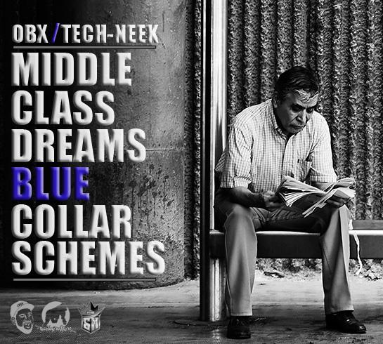 Middle Class Dreams/Blue Collar Schemes