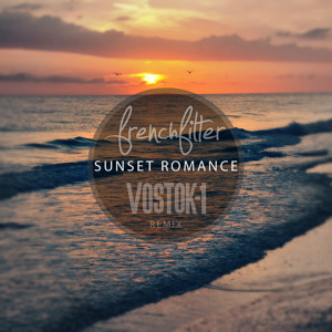 Sunset Romance (Vostok-1 Remix) by FrenchFilter