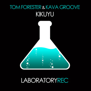 Tom Forester &amp; Kava Groove - Kikuyu (Original Mix) [Laboratory/DJ Center] by Tom Forester