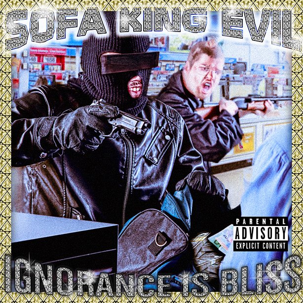 Sofa King Evil - Down N Durty - Ignorance is Bliss Vol 2